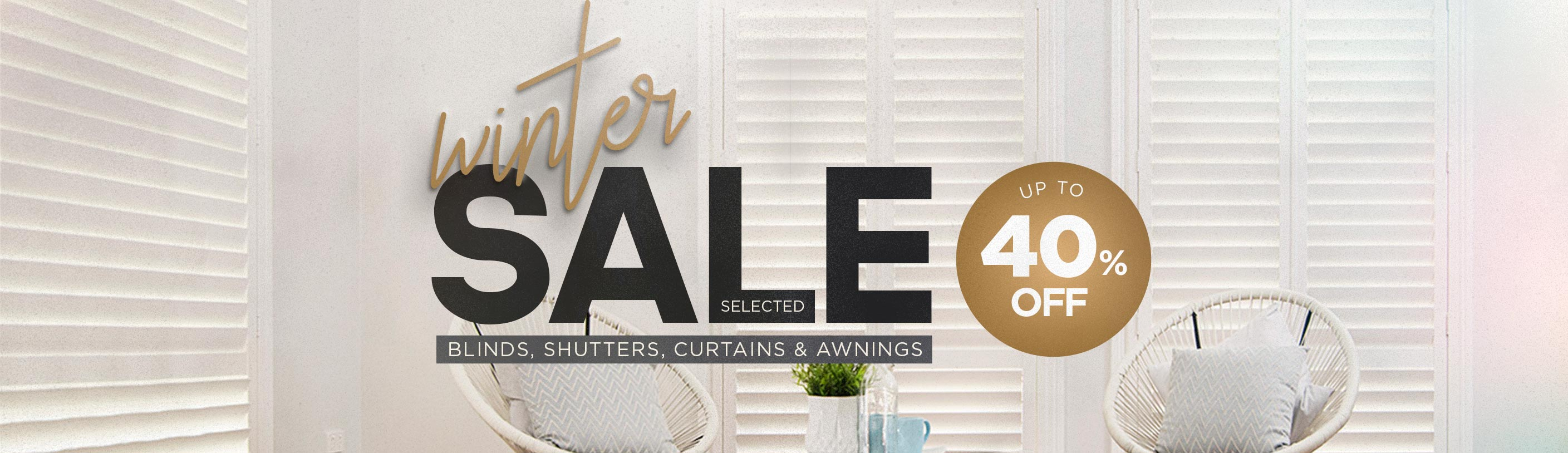 Amaru Specials Winter sale on selected Blinds, Shutters, Curtains & Awnings